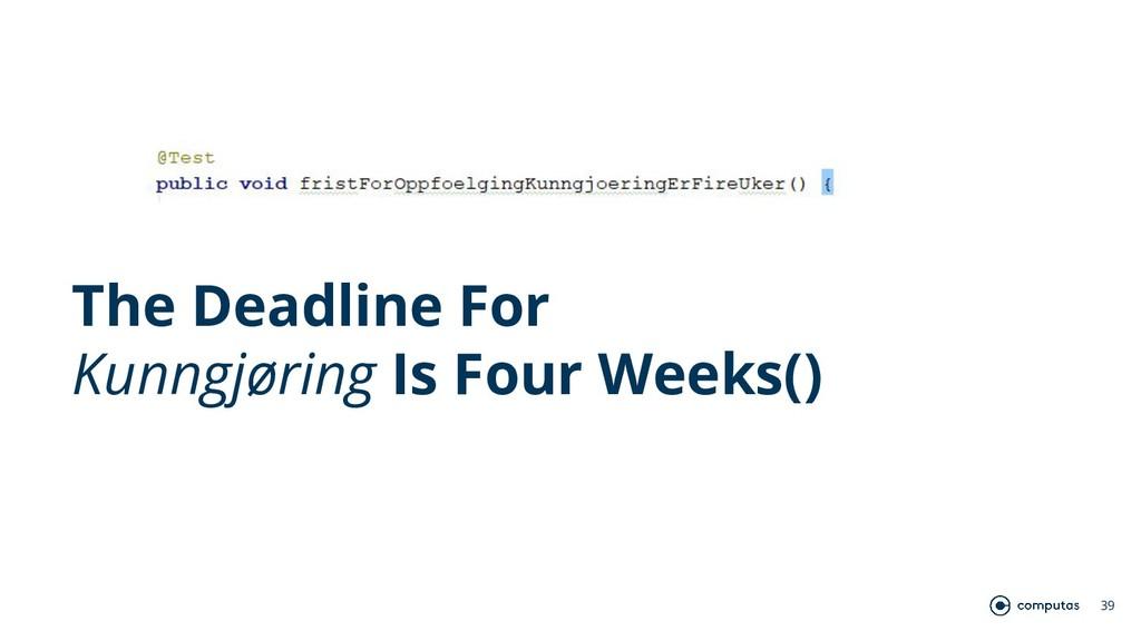 39 The Deadline For Kunngjøring Is Four Weeks()
