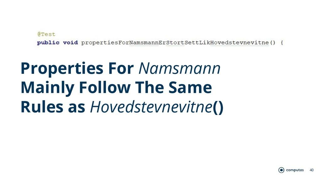 40 Properties For Namsmann Mainly Follow The Sa...
