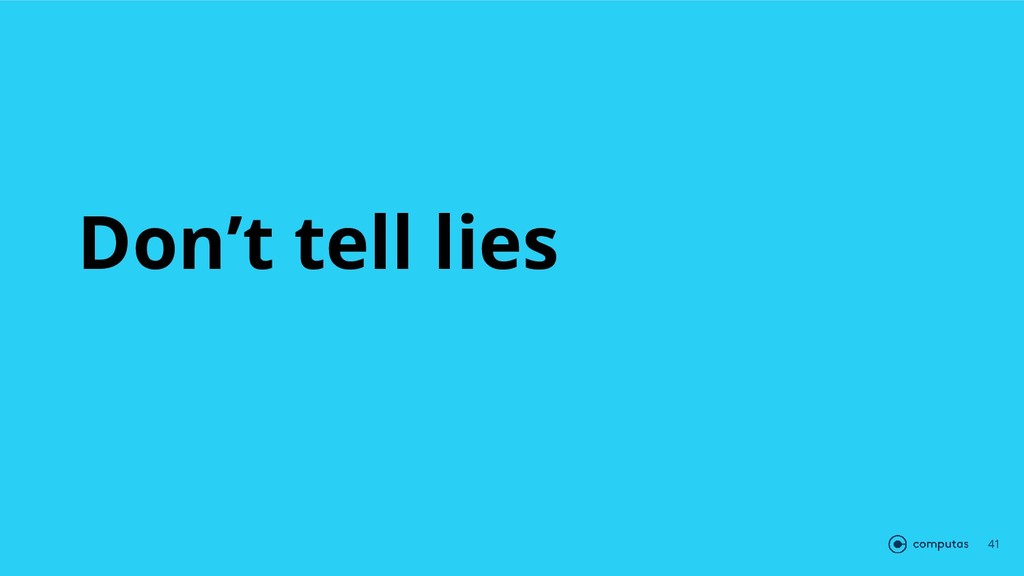 Don't tell lies 41