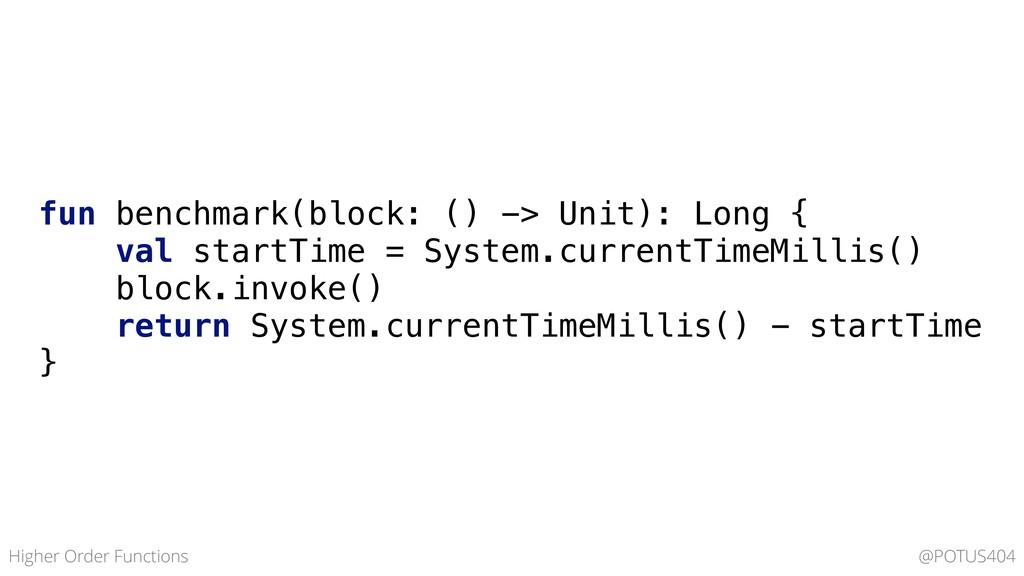 fun benchmark(block: () -> Unit): Long { val st...