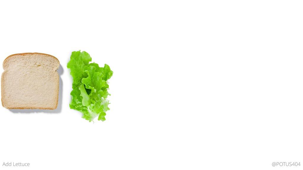 @POTUS404 Add Lettuce