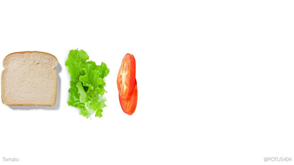 @POTUS404 Tomato