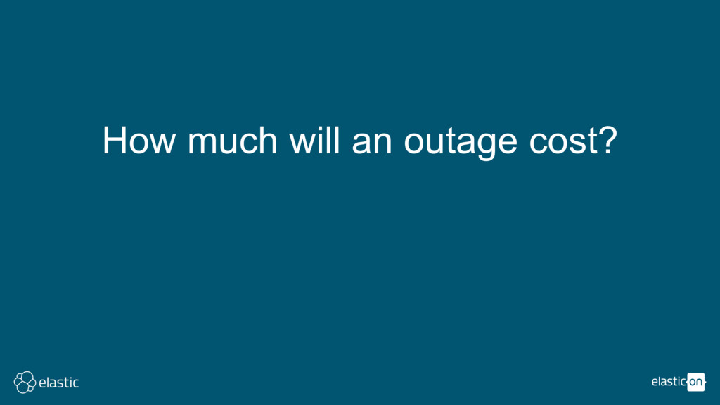 How much will an outage cost?