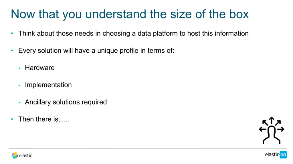 • Think about those needs in choosing a data pl...