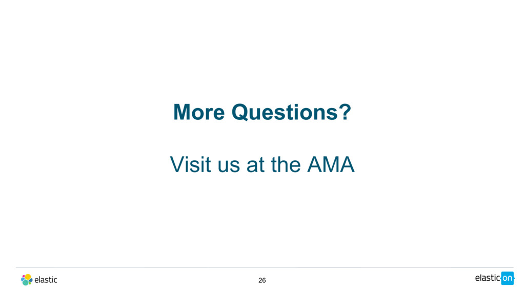 26 More Questions? Visit us at the AMA