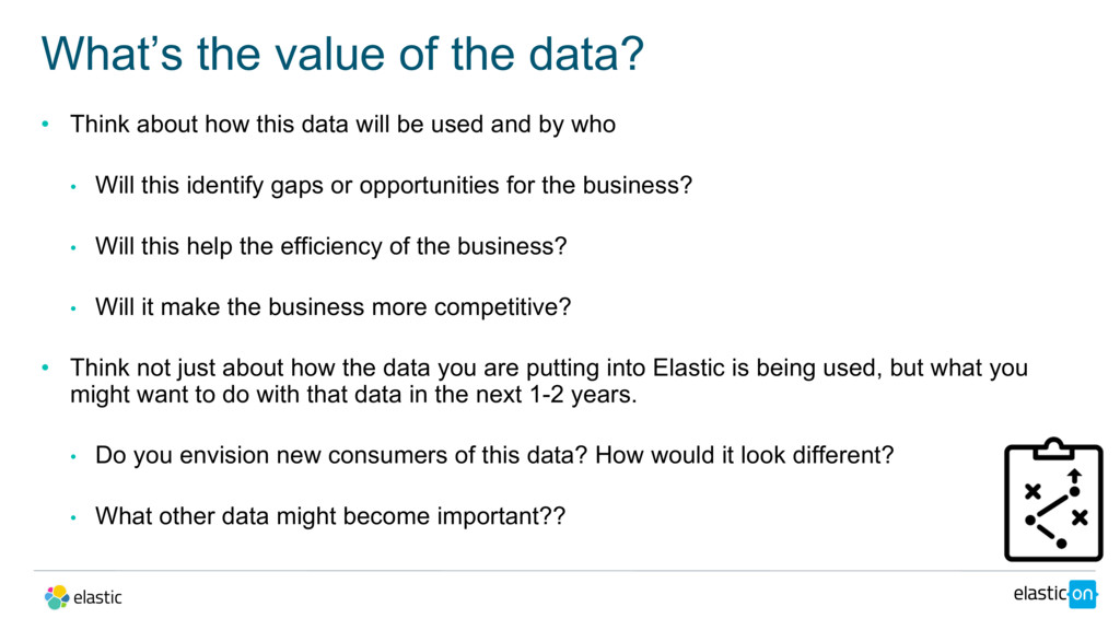 • Think about how this data will be used and by...