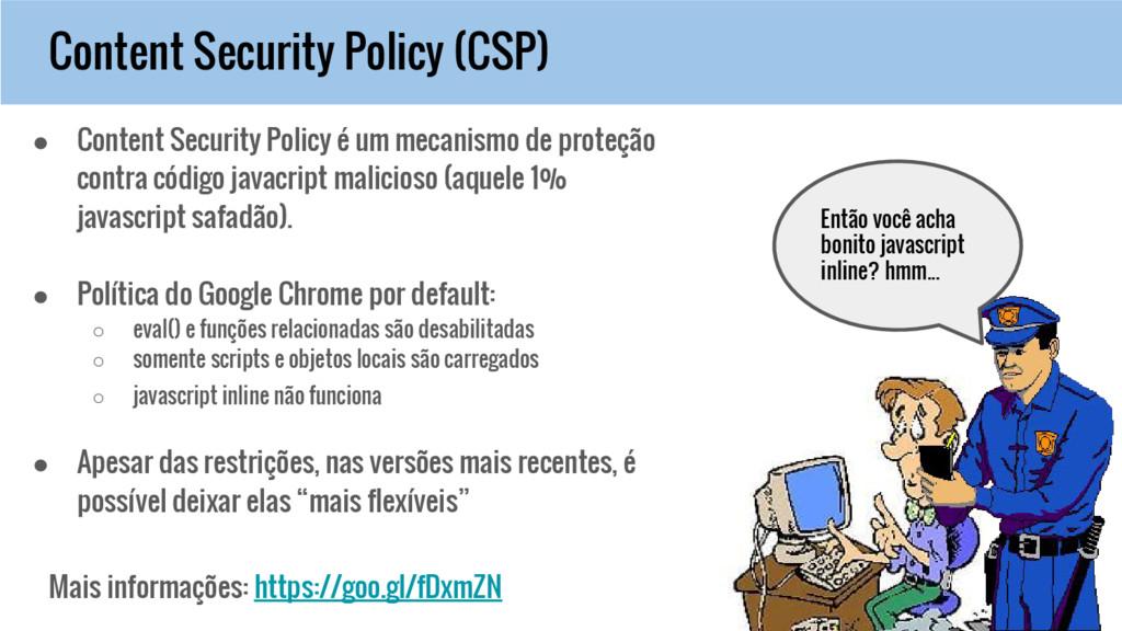 Content Security Policy (CSP) Então você acha b...