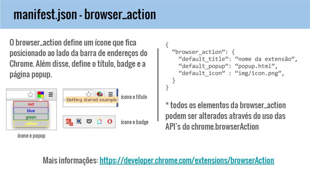 manifest.json - browser_action Mais informações...