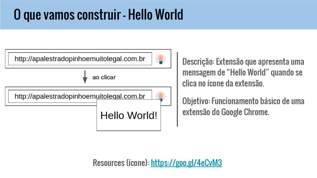 O que vamos construir - Hello World ao clicar D...