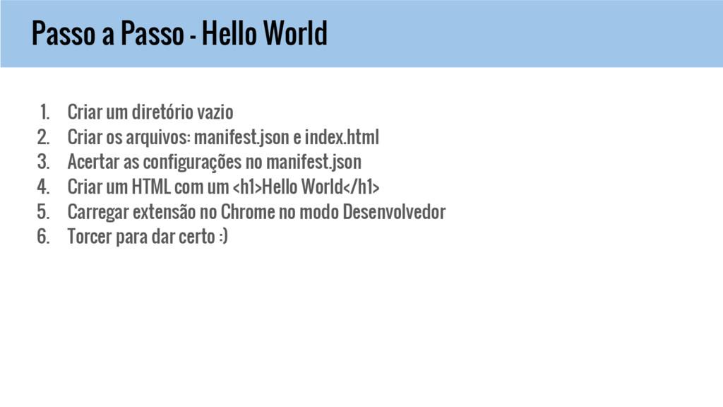 Passo a Passo - Hello World 1. Criar um diretór...