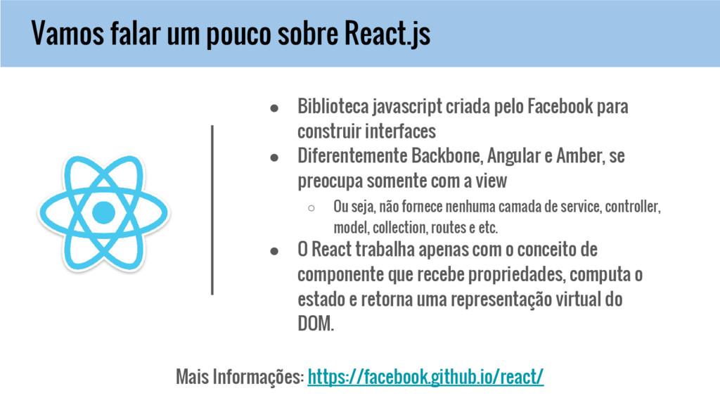 Vamos falar um pouco sobre React.js ● Bibliotec...