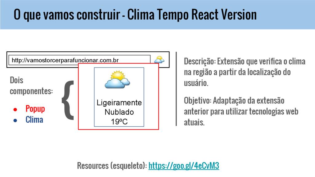 O que vamos construir - Clima Tempo React Versi...