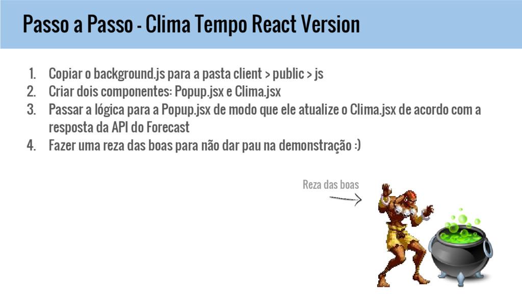 Passo a Passo - Clima Tempo React Version 1. Co...