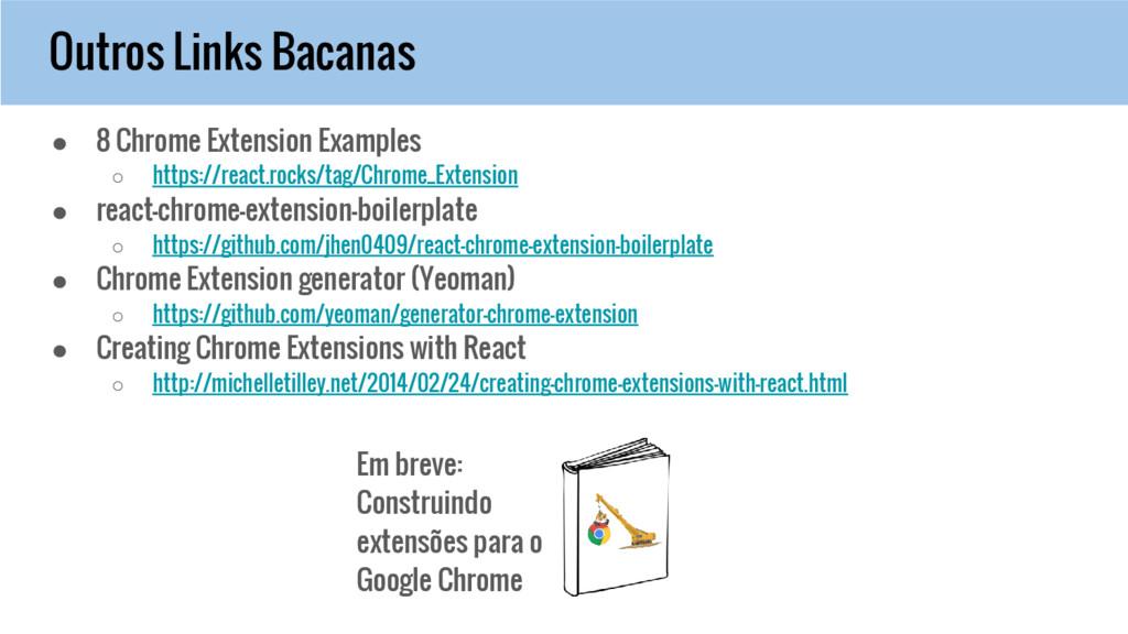 Outros Links Bacanas ● 8 Chrome Extension Examp...