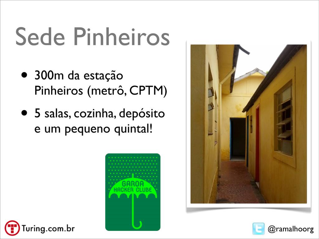 @ramalhoorg Sede Pinheiros • 300m da estação Pi...