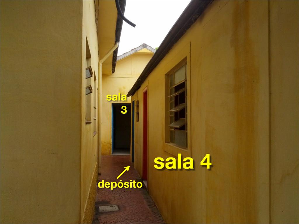 sala 4 sala 3 depósito