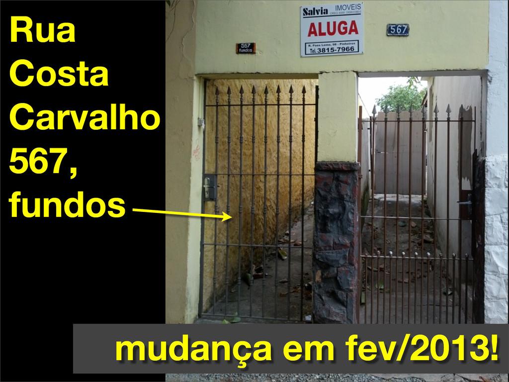 Rua Costa Carvalho 567, fundos mudança em fev/2...