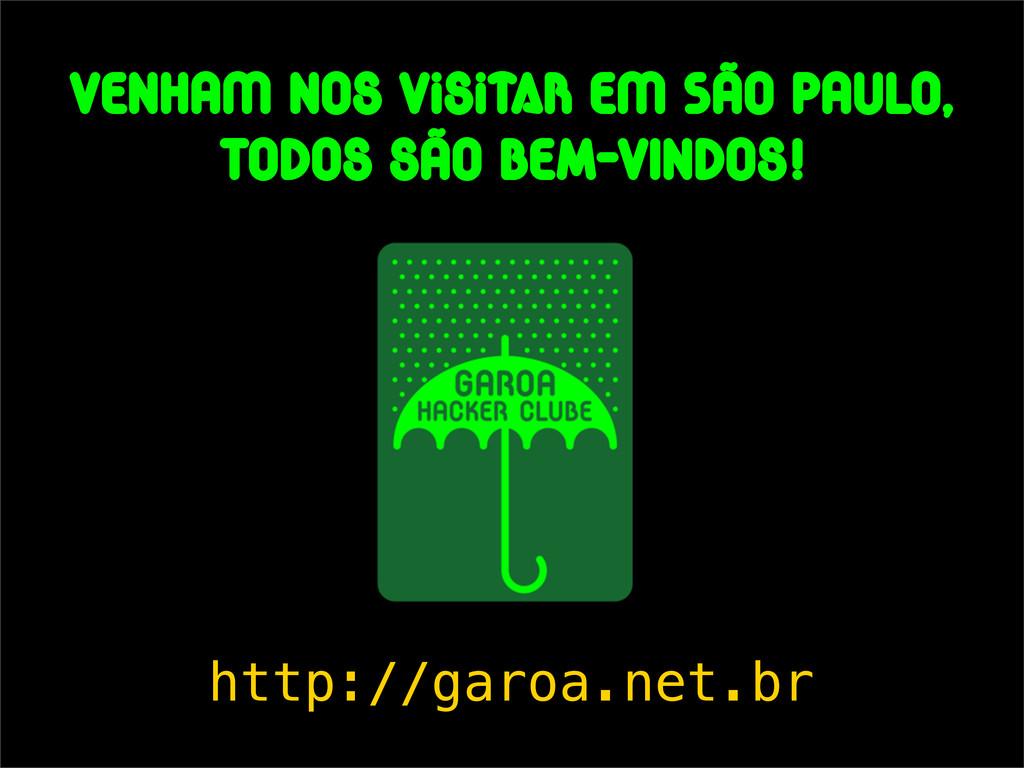 venhaM nos vIsITAR eM São Paulo, todos são bem-...