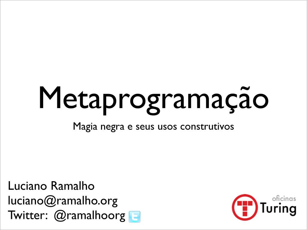 Metaprogramação Magia negra e seus usos constru...
