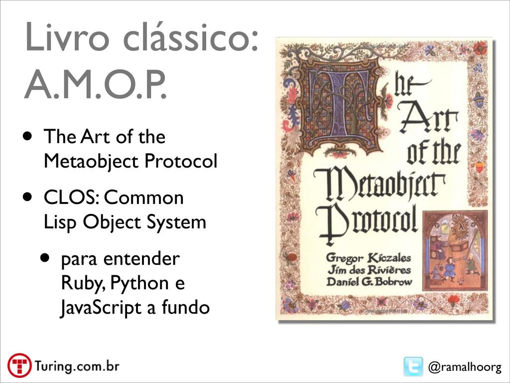 @ramalhoorg Livro clássico: A.M.O.P. • The Art ...