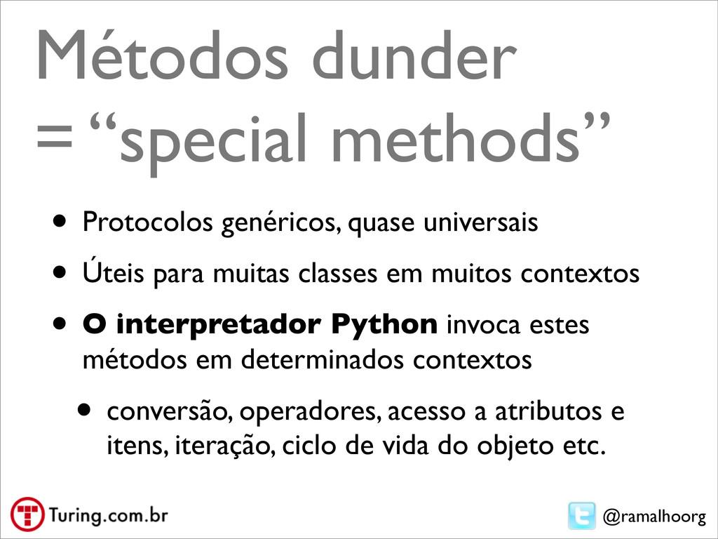 "@ramalhoorg Métodos dunder = ""special methods"" ..."