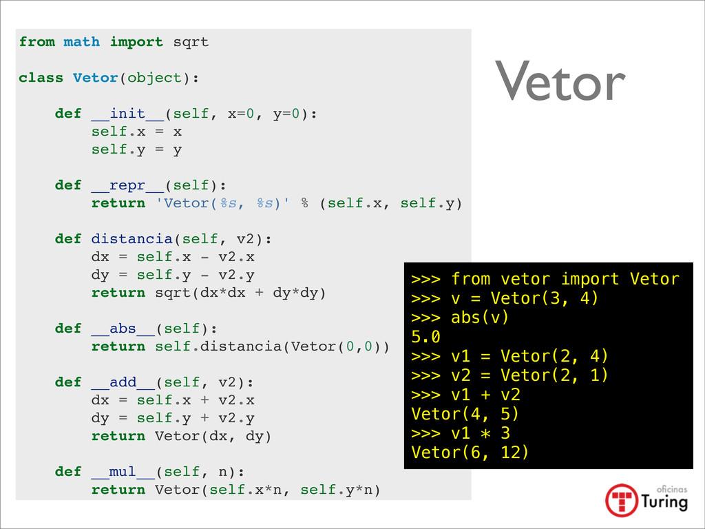 Vetor from math import sqrt class Vetor(object)...