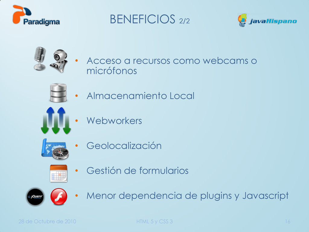 BENEFICIOS 2/2 • Acceso a recursos como webcams...