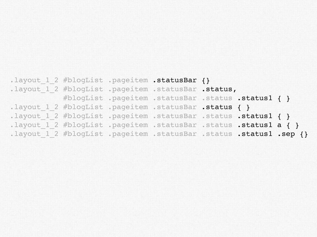 .layout_1_2 #blogList .pageitem .statusBar {} ....
