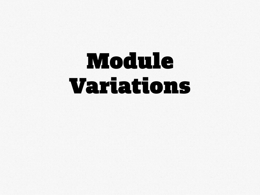 Module Variations