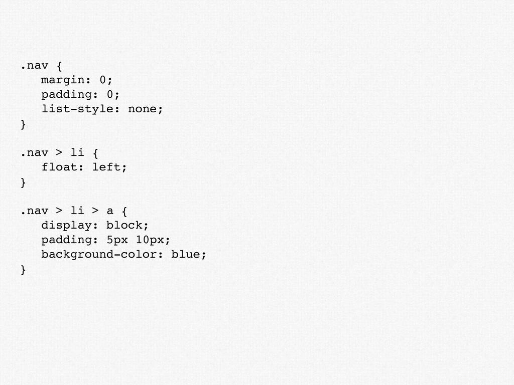 .nav { margin: 0; padding: 0; list-style: none;...