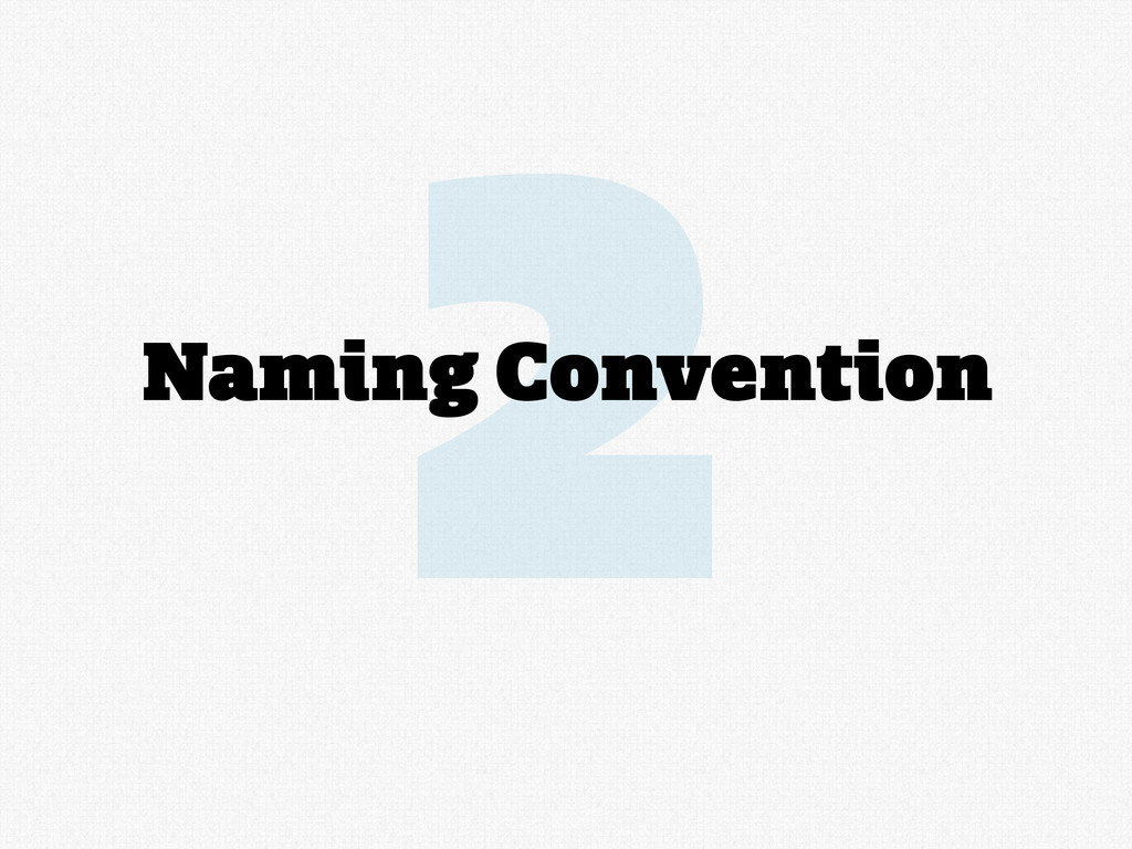 2 Naming Convention