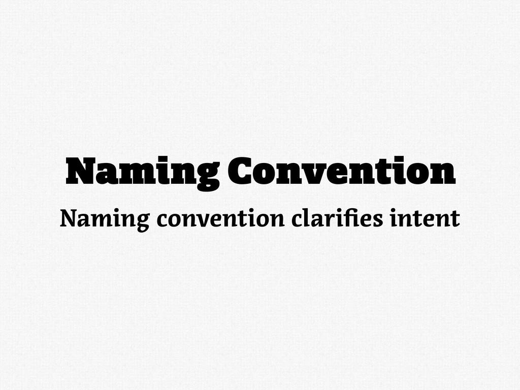 Naming Convention Naming convention clari es in...
