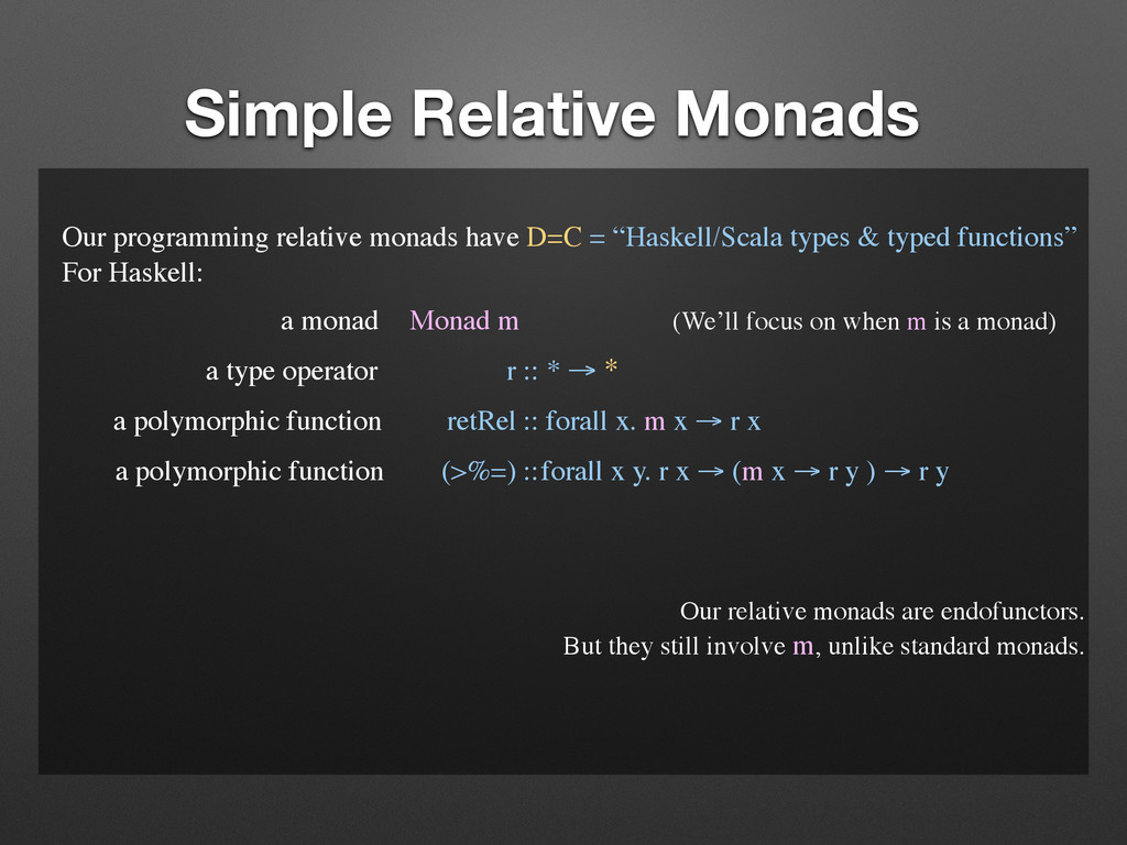Simple Relative Monads Our programming relative...