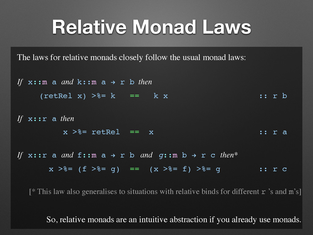 Relative Monad Laws The laws for relative monad...