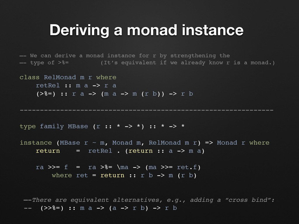 Deriving a monad instance —- We can derive a mo...