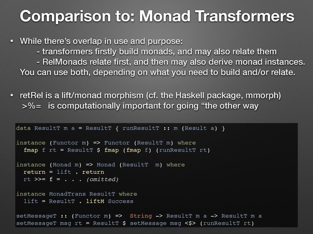 Comparison to: Monad Transformers data ResultT ...