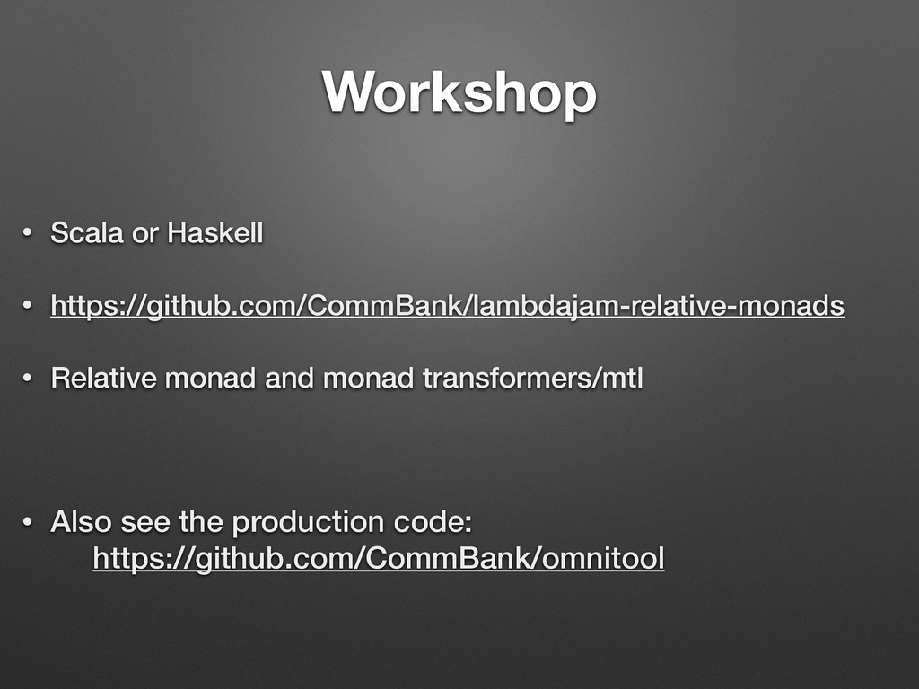 Workshop • Scala or Haskell • https://github.co...