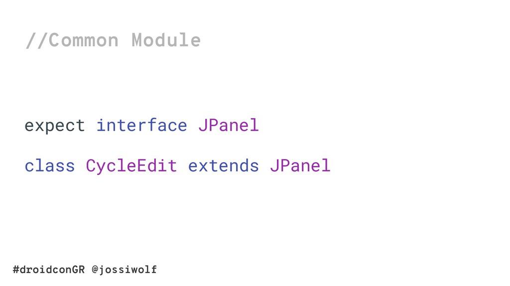 #droidconGR @jossiwolf expect interface JPanel ...