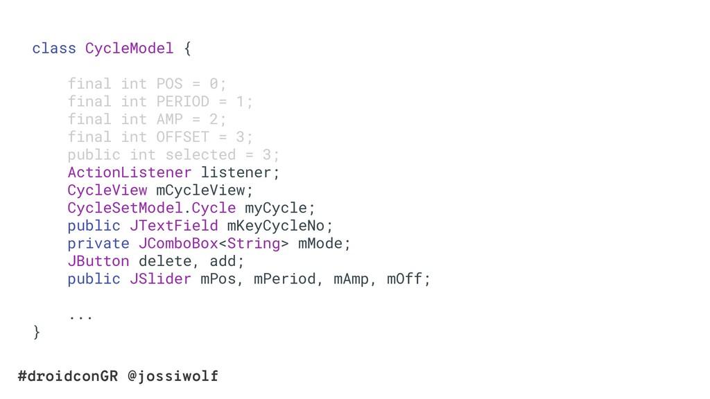 #droidconGR @jossiwolf class CycleModel { final...