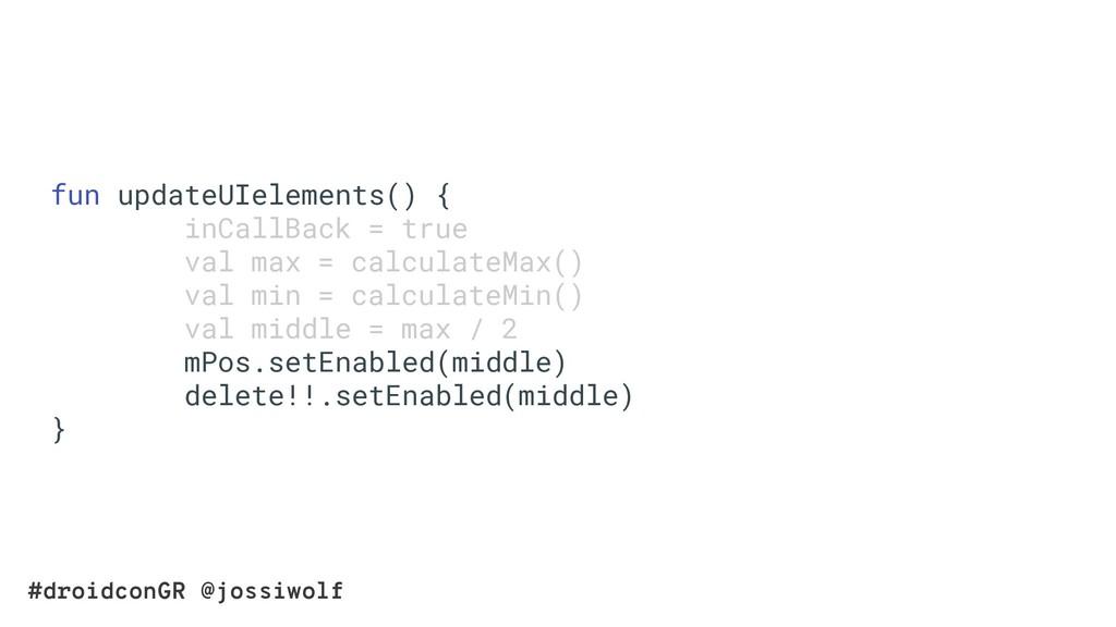 #droidconGR @jossiwolf fun updateUIelements() {...