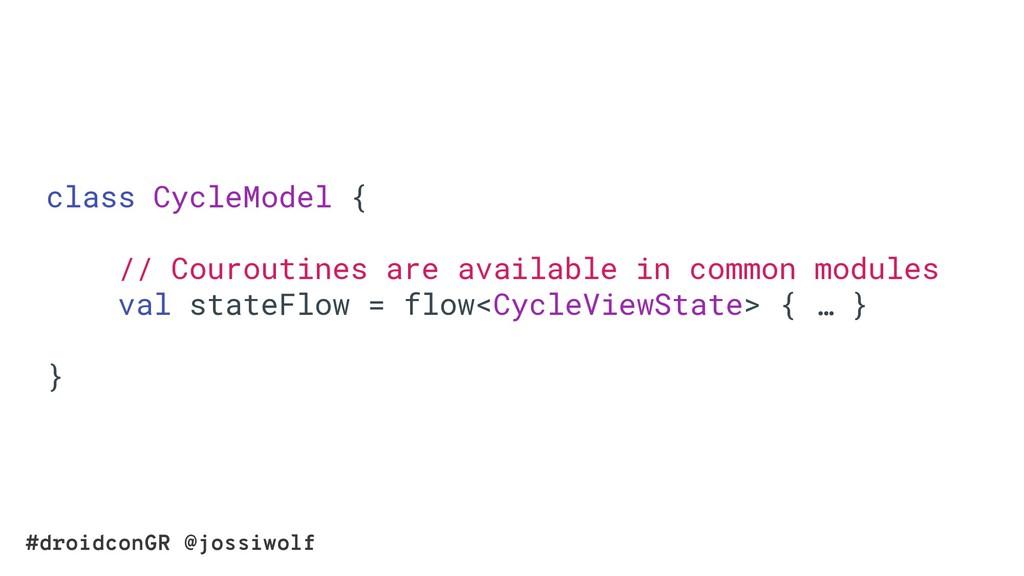 #droidconGR @jossiwolf class CycleModel { // Co...