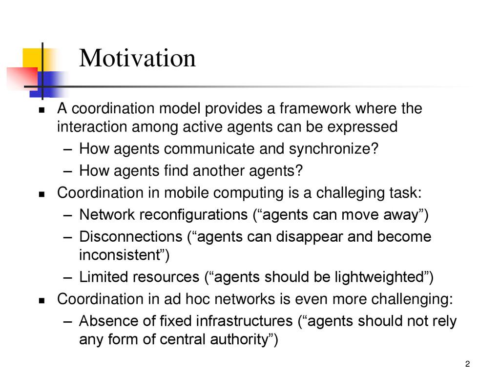 2 Motivation  A coordination model provides a ...