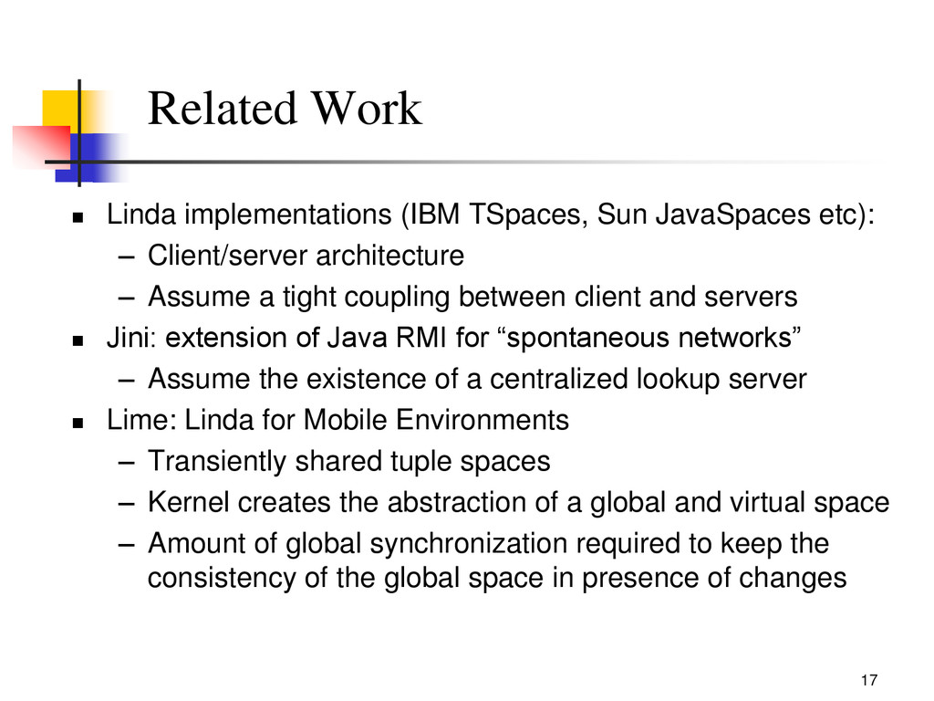 17 Related Work  Linda implementations (IBM TS...
