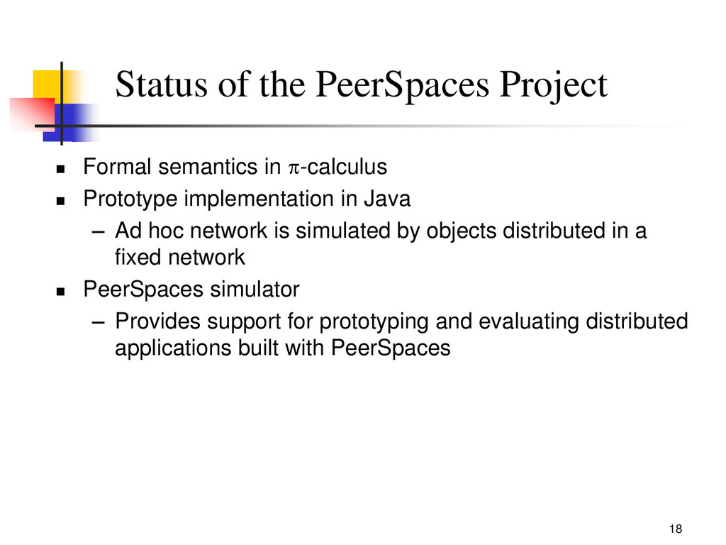 18 Status of the PeerSpaces Project  Formal se...