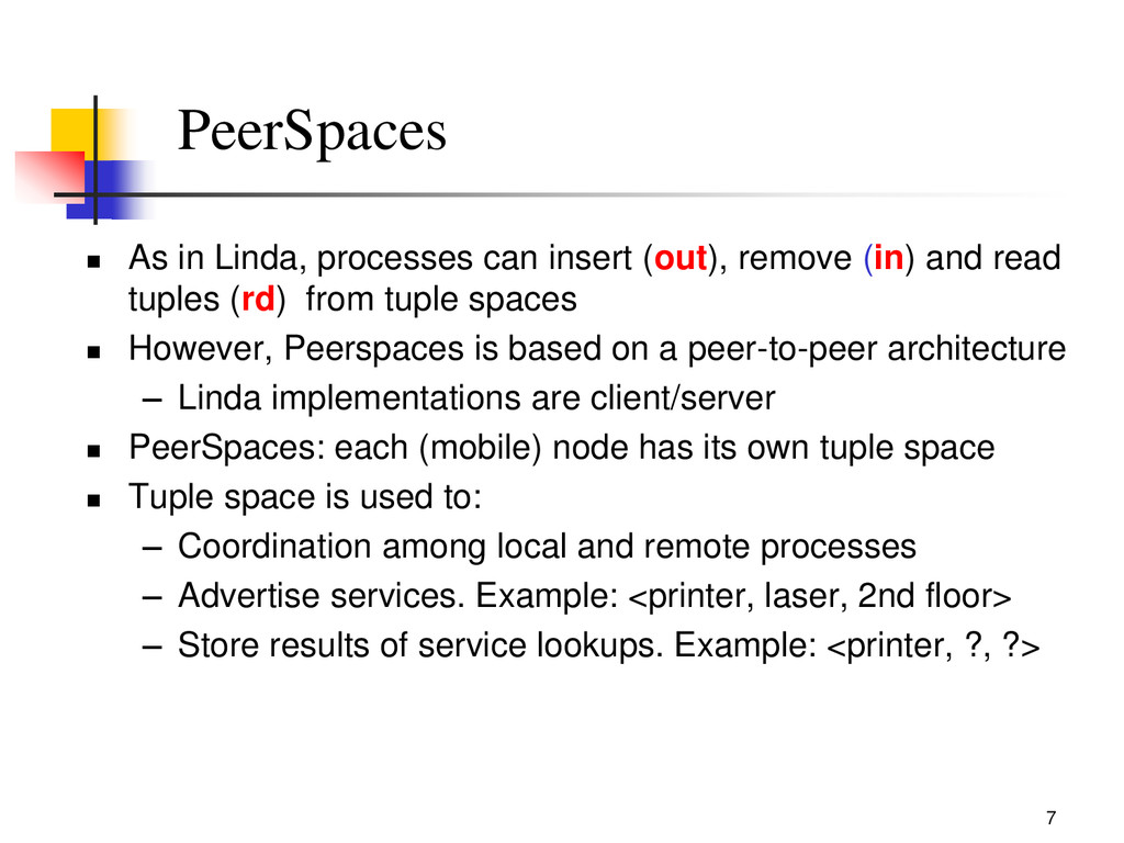 7 PeerSpaces  As in Linda, processes can inser...