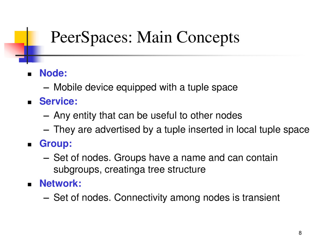 8 PeerSpaces: Main Concepts  Node: – Mobile de...