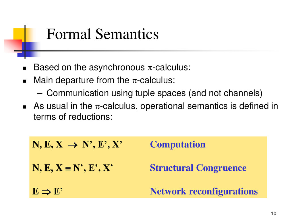 10 Formal Semantics  Based on the asynchronous...