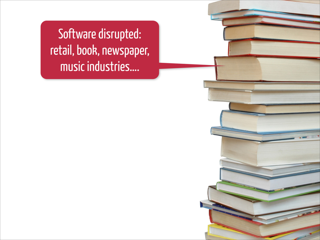 Software disrupted: retail, book, newspaper, mu...