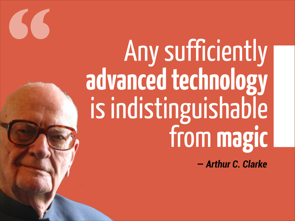 """ Any sufficiently 