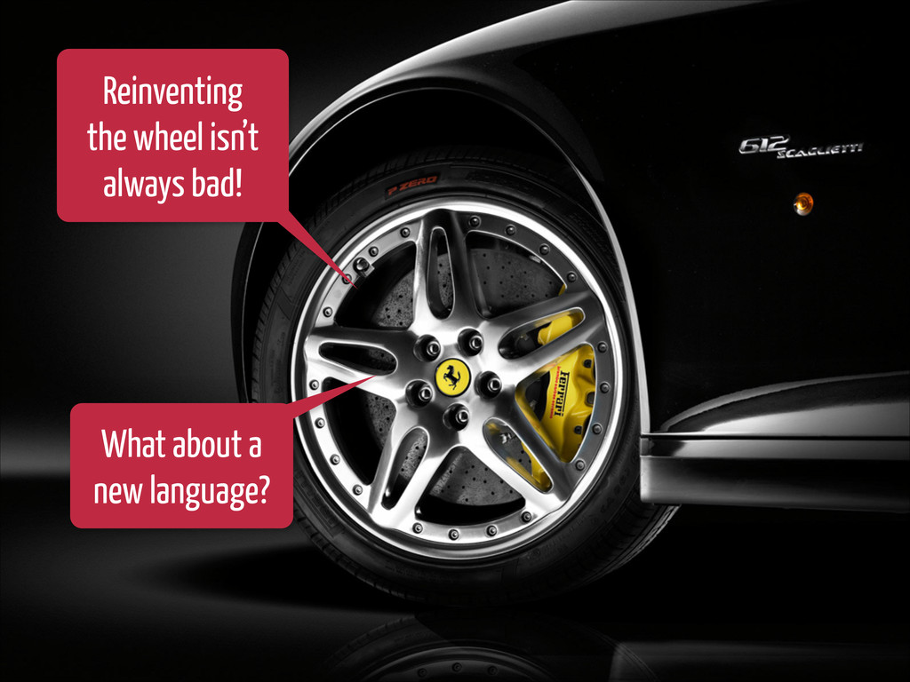 Reinventing the wheel isn't always bad! What ab...
